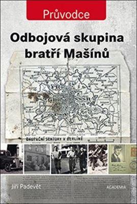 Kniha týdne: Jiří Padevět - Odbojová skupina bratří Mašínů