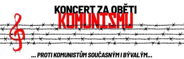 Koncert za oběti komunismu, proti komunistům současným i bývalým